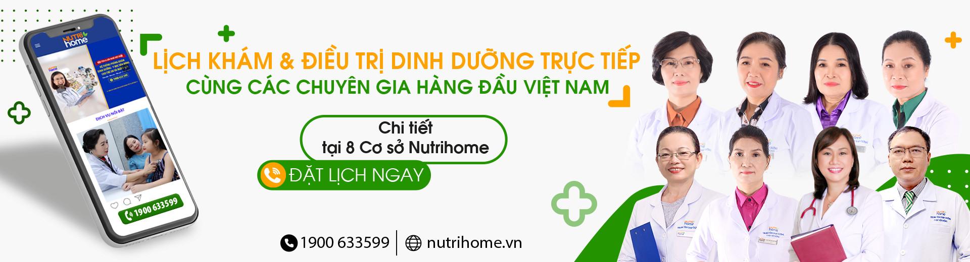 Lịch khám & điều trị dinh dưỡng trực tiếp cùng các chuyên gia hàng đầu Việt Nam tại Nutrihome